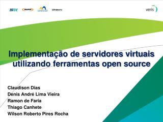Implementação de servidores virtuais utilizando ferramentas open source