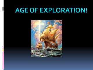 Age of Exploration!