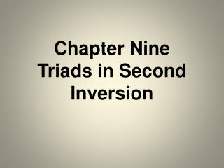 Chapter Nine  Triads in Second Inversion