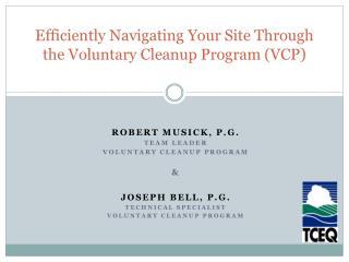 Efficiently Navigating Your Site Through the Voluntary Cleanup Program (VCP )