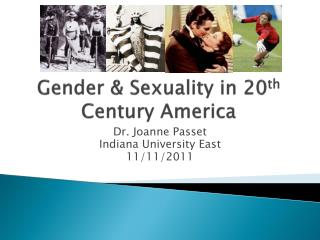 Gender & Sexuality in 20 th  Century America