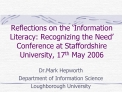 Reflections on the  Information Literacy: Recognizing the Need  Conference at Staffordshire University, 17th May 2006