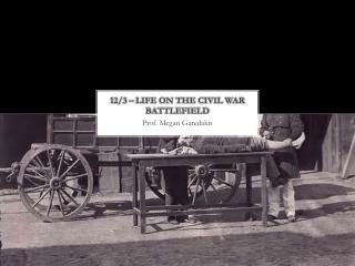 12/3 –  Life  on the Civil War Battlefield