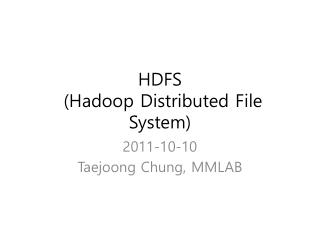 HDFS  ( Hadoop  Distributed File System)