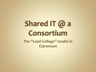 Shared IT @ a Consortium