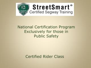 National Certification Program Exclusively for those in  Public Safety