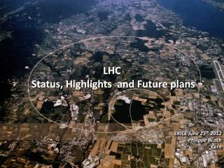 LHC  Status, Highlights  and Future plans