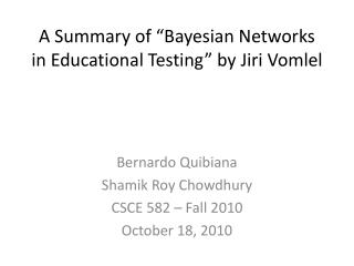 """A Summary of """"Bayesian Networks in Educational Testing"""" by Jiri  Vomlel"""