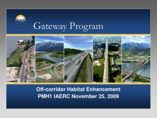 Off-corridor Habitat Enhancement  PMH1 IAERC  November 25,  2009