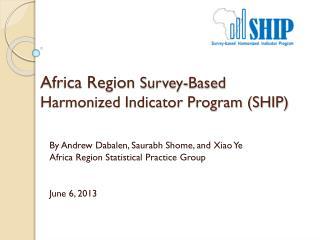 xx Africa Region  Survey-Based Harmonized Indicator Program (SHIP)