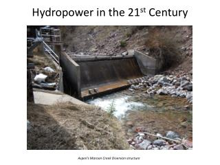 Hydropower in the 21 st  Century