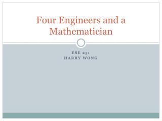 Four Engineers and a Mathematician