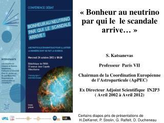 Certains diapos pris de présentations de H.DeKerret , P.  Strolin , G.  Raffelt , D.  Ducheneau