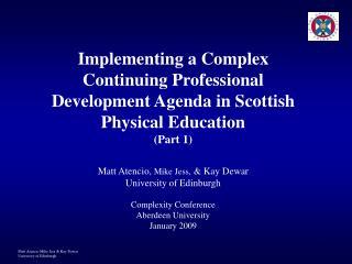 Matt Atencio Mike Jess  Kay Dewar University of Edinburgh