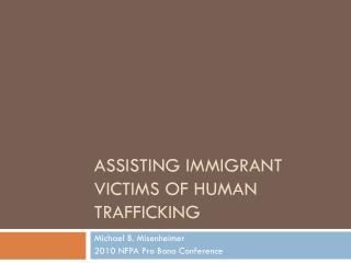 Assisting immigrant victims of human trafficking