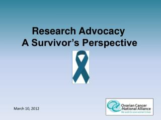 Research Advocacy  A Survivor's Perspective