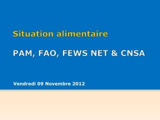 Situation alimentaire PAM, FAO, FEWS NET & CNSA