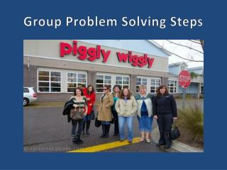 Group Problem Solving Steps