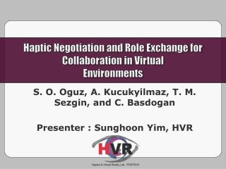 Haptic Negotiation and Role Exchange for Collaboration in Virtual Environments