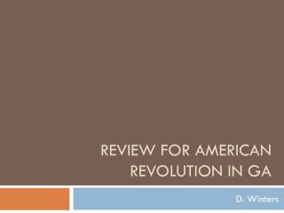 Review  for American Revolution In GA