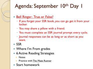 Agenda: September 10 th  Day 1