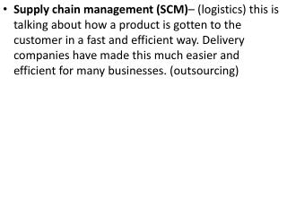 SCM involves: Stock control – movement and storage of the level of stock to the optimal level.