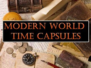 Modern World  Time Capsules