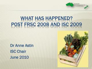 What has happened? POST FRSC 2008 AND ISC 2009