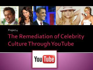 The Remediation of Celebrity Culture  Through YouTube