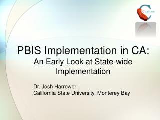 PBIS Implementation in CA:  An Early Look at State-wide Implementation
