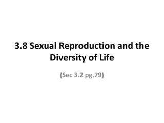 3.8 Sexual Reproduction and the Diversity of Life