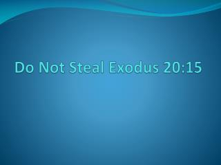 Do Not Steal Exodus 20:15