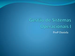 Gestão de Sistemas Operacionais I