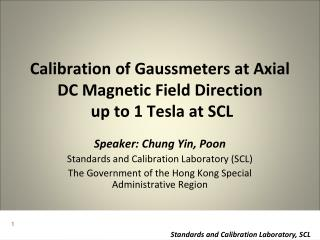 Calibration of  Gaussmeters  at Axial DC Magnetic Field Direction  up to 1 Tesla at SCL