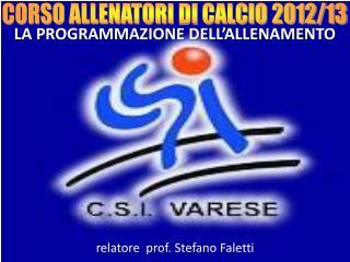 CORSO ALLENATORI  DI  CALCIO 2012/13