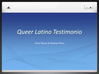 Queer Latino Testimonio