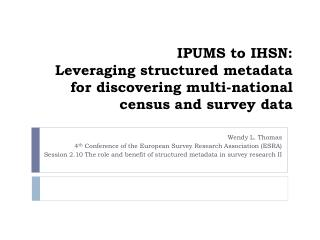 Wendy L. Thomas 4 th  Conference of the European Survey Research Association (ESRA)