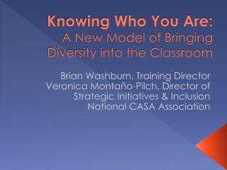 Knowing Who You Are: A New Model of Bringing Diversity into the Classroom