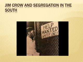 Jim Crow and Segregation in the South