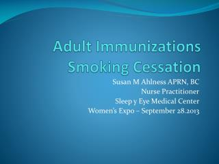 Adult Immunizations Smoking Cessation