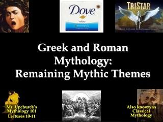 Greek and Roman Mythology:  Remaining Mythic Themes