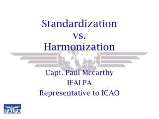 Standardization  vs.  Harmonization