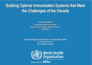 Building Optimal Immunization Systems  that  Meet the Challenges of the Decade Dr Richard MIHIGO