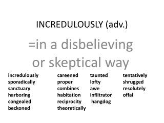 INCREDULOUSLY (adv.)
