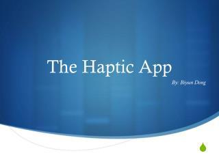The Haptic App