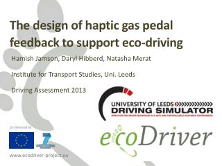 The design of haptic gas pedal  feedback to support eco-driving