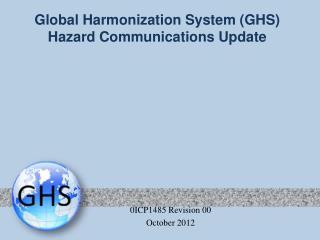 Global Harmonization System (GHS)  Hazard Communications Update