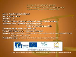 Autor:  Jana Paulusová  Fišerová Datum:  05.09 .  2012 Ročník: 1. – 9.