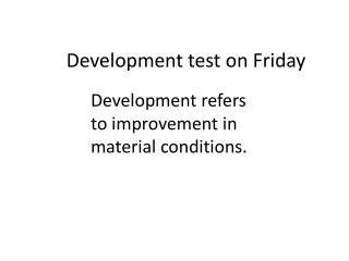 Development test on Friday