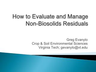 How to Evaluate and Manage Non- Biosolids  Residuals